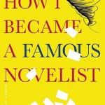 Book Review: How I Became a Famous Novelist